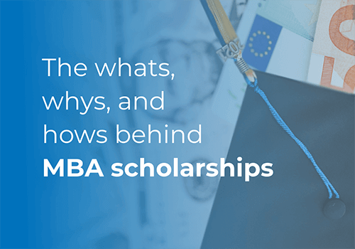The whats, whys, and hows behind MBA scholarships