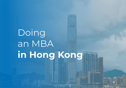 Everything you need to know about doing an MBA in Hong Kong