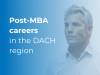 Post-MBA career opportunities in the DACH region